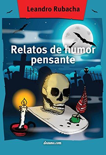Relatos de humor pensante por Leandro Rubacha
