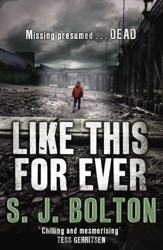 Like This, For Ever: Lacey Flint Series, Book 3 by Sharon Bolton (2013-04-11)