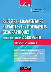 Réussir le commentaire de cartes et de documents géographiques aux concours Agro-Veto : BCPST 2e année (Concours Ecoles d'ingénieurs)