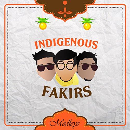 Indigenous Fakirs Medleys 2