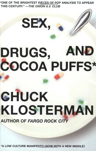 Sex, Drugs, and Cocoa Puffs: A Low Culture Manifesto (Guns Chicks)