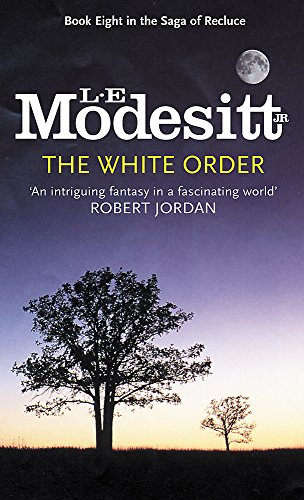 The White Order: Book Eight: The Saga of Recluce