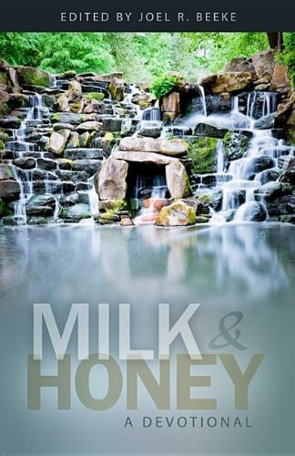 milk-and-honey-a-devotional-by-joel-r-beeke-2010-09-13