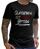 Stylotex Herren T-Shirt Basic Aufgeben ist keine Option , Farbe:schwarz;Größe:XXL