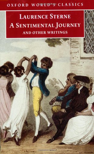 A Sentimental Journey and Other Writings (Oxford World's Classics) por Laurence Sterne