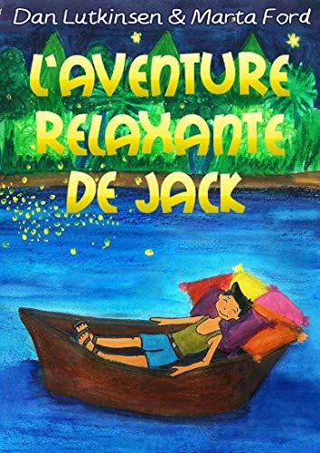 Couverture du livre L'Aventure relaxante de Jack: Un conte très apaisant pour bien s'endormir