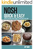 NOSH Quick & Easy: another refreshingly simple approach to cooking from the May family