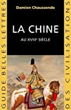 Telecharger Livres La Chine au XVIIIe siecle L apogee de l empire sino mandchou des Qing (PDF,EPUB,MOBI) gratuits en Francaise