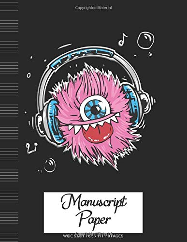 Manuscript Paper: Wide Staff Notebook for Kids and Adults I 110 Pages I Monster Theme I Blank Sheet Music Book for Beginners and Experts I For Flute, ... other Instruments I Gift Idea for Musicians