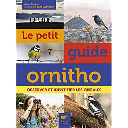 Le Petit guide ornitho. Observer et identifier les oiseaux