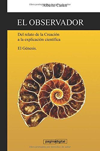 Portada del libro El observador: Del relato de la Creacion a la explicacion cientifica.