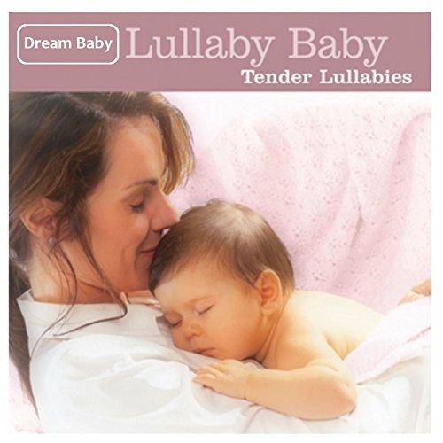 Lullaby Baby: Tender Lullabies