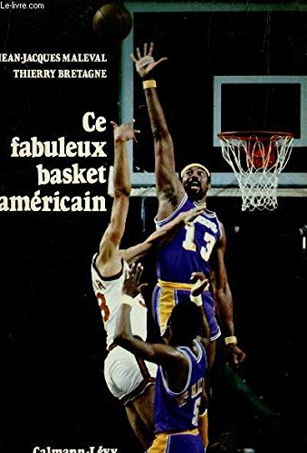 Ce fabuleux basket americain par MALEVAL J.J. / BRETAGNE T.