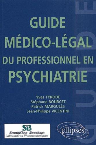 Guide mdico-lgal du professionnel en psychiatrie