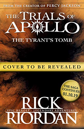 The Tyrant's Tomb Book 4 (The Trials of Apollo)