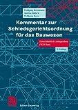 Kommentar zur Schiedsgerichtsordnung für das Bauwesen: Einschließlich Anlagenbau (SGO Bau)