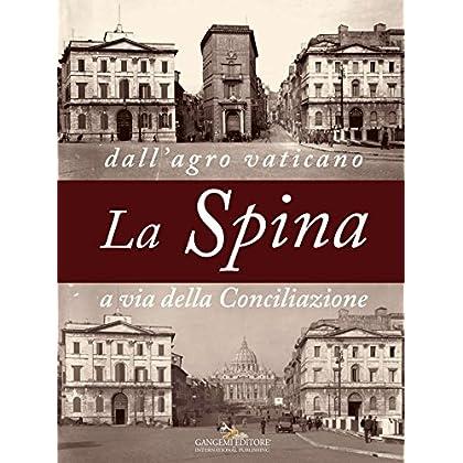 La Spina: Dall'Agro Vaticano A Via Della Conciliazione