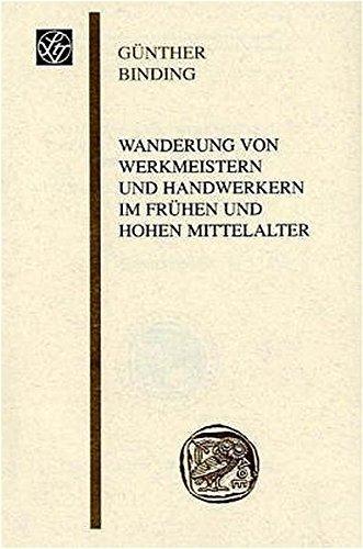 Wanderung von Werkmeistern und Handwerkern im frühen und hohen Mittelalter: unter besonderer Berücksichtigung des Rhein-Main-Gebietes ... Goethe-Universität Frankfurt am Main) by Günther Binding (2005-06-23)