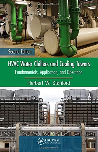 HVAC Water Chillers and Cooling Towers: Fundamentals, Application, and Operation, Second Edition (Mechanical Engineering) by Herbert W. Stanford III (2011-11-16)