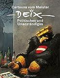 Cartoons vom Meister: Politisches und Unanständiges - Manfred Deix