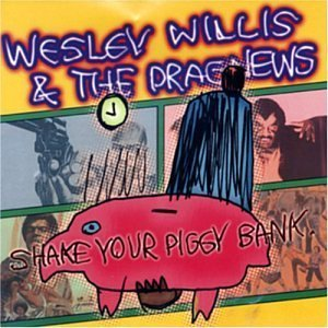 Shake Your Piggy Bank by Willis, Wesley (2001-01-16) -
