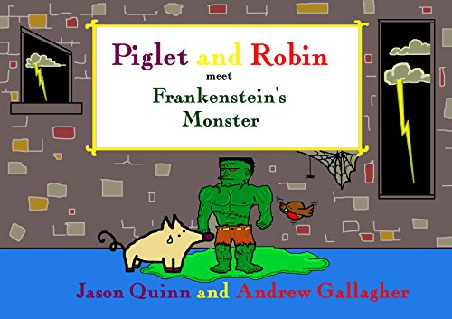 (Piglet and Robin meet Frankenstein's Monster (English Edition))