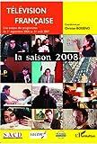 Télévision française - La saison 2007 : Une analyse des programmes du 1er septembre 2006 au 31 août 2007