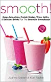 Not All Smoothies Were Created Equally...Enjoy 60 of the Most Irresistibly Delicious, Nutritionally Complete Recipes for Smoothies That Even Picky Teenagers, Meat-Loving Men and Your Fussiest Foodie Friends Will Be Begging For!And think of ho...