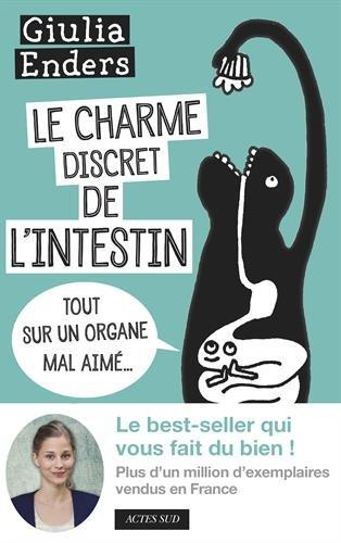 Télécharger Le charme discret de l'intestin : Tout sur un organe mal aimé PDF Livre En Ligne