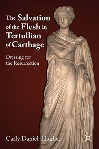 Kostüm Social Group Media - The Salvation of the Flesh in Tertullian of Carthage: Dressing for the Resurrection (English Edition)