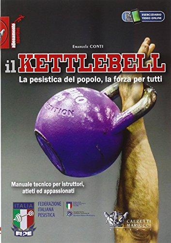 Il kettlebell. La pesistica del popolo, la forza per tutti