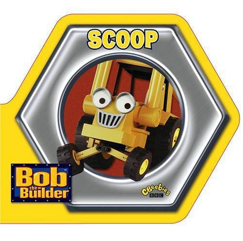 Bob the Builder: Scoop: Shaped Board Book - Scoop-board