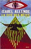 La cité des dieux sauvages : roman / Isabel Allende | Allende, Isabel (1942-...). Auteur