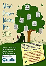 Magic Oxygen Literary Prize Anthology: the writing competition that created a Word Forest: 2015