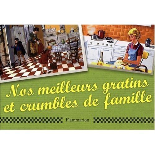 Nos meilleurs gratins et crumbles de famille de Christine de Beaupré (22 octobre 2007) Broché