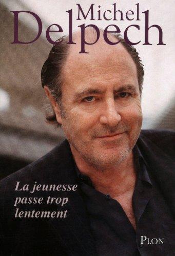La jeunesse passe trop lentement par Michel DELPECH