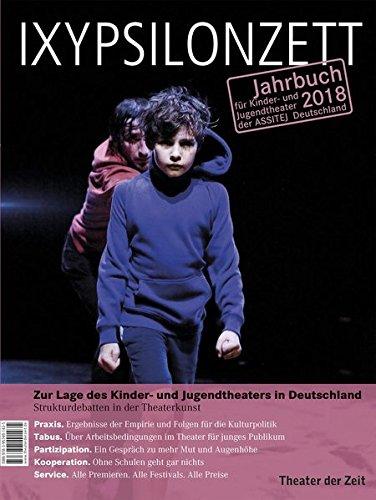 Zur Lage des Kinder- und Jugendtheaters in Deutschland: Strukturdebatten in der Theaterkunst (IXYPSILONZETT)