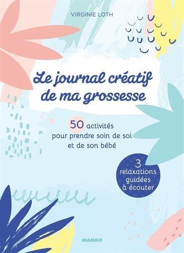 Le journal créatif de ma grossesse : 50 activités pour...