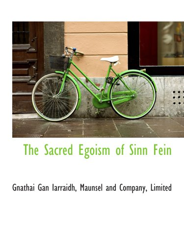 The Sacred Egoism of Sinn Fein