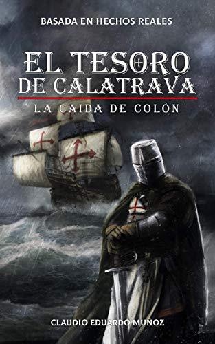 El Tesoro de Calatrava: La caída de Colon por Claudio Eduardo Muñoz