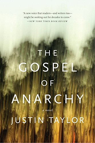 The Gospel of Anarchy: A Novel par Justin Taylor