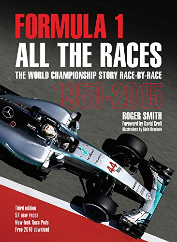 Formula 1 All the Races: The World Championship Story Race-by-Race 1950-2015 por Roger Smith