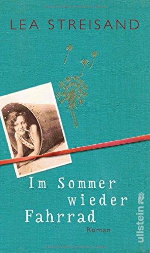 Buchseite und Rezensionen zu 'Im Sommer wieder Fahrrad: Roman' von Lea Streisand