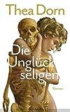 'Die Unglückseligen: Roman' von Thea Dorn