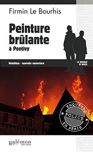 Peinture brûlante à Pontivy: Roman policier dans le Morbihan (Enquêtes en série t. 8)