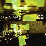 Future Lounge 2 by Future Lounge 2 (1999)