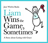 Best Books About Kindergartens - Liam Wins the Game, Sometimes: A Story About Review