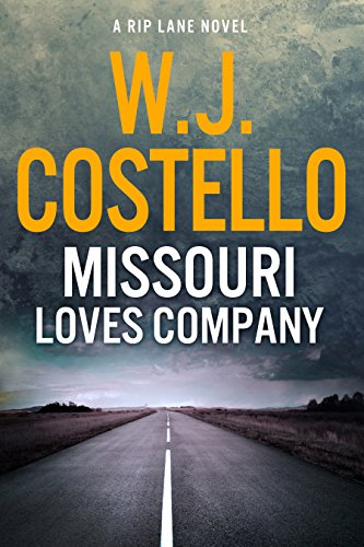 Missouri Loves Company (Rip Lane Book 1) (English Edition) par W.J. Costello