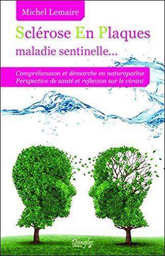 Sclérose En Plaques maladie sentinelle. par Michel Lemaire