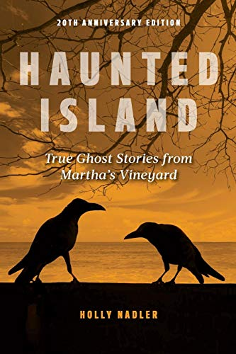 Haunted Island: True Ghost Stories from Martha's Vineyard